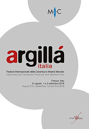 (Argillà Italia. Festival Internazionale e Mostra Mercato. International Ceramics Festival and Market-Fair )
