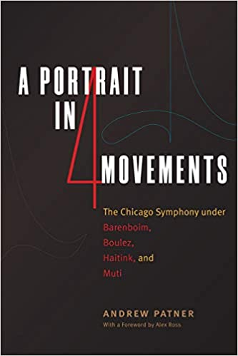 cover image, A Portrait in Four Movements: The Chicago Symphony under Barenboim, Boulez, Haitink, and Muti