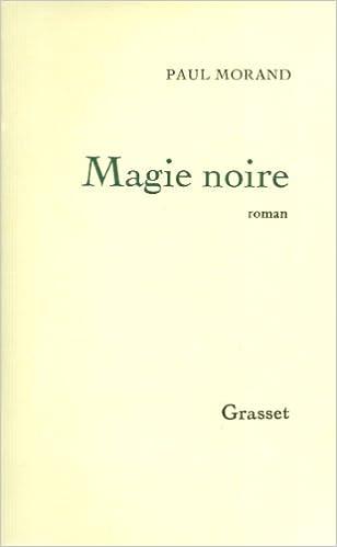 Descargar libros como archivos de texto.Magie noire (Littérature Française) (French Edition) (Spanish Edition) RTF by Paul Morand