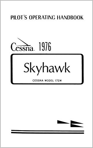 Cessna 172M 1976 Skyhawk Owner's Manual: Pilot Operating Handbook (POH) / Aircraft Flight Manual (AFM)