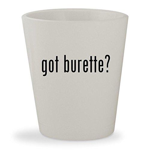 got burette? - White Ceramic 1.5oz Shot Glass - Burett Burett Mens Watch