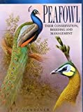 Peafowl : Their Conservation, Breeding and Management, Gardiner, T.P., 0906864305