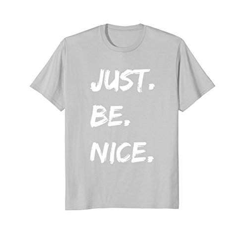 Mens Just Be Nice Funny T-shirt XL Silver (Nice Design Silver)