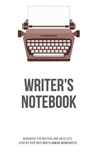 - Writer's Notebook: Workbook for Writers and Novelists - Step by Step Outliner Planning Worksheets