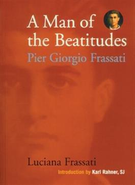 Man of the Beatitudes : Piergiorgio Frassoti