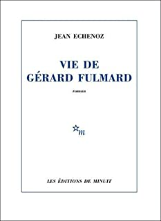 Vie de Gérard Fulmard, Echenoz, Jean