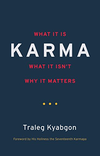 Karma: What It Is, What It Isn't, Why It Matters