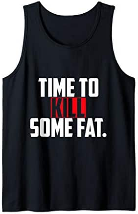 time to kill some fat  Tank Top