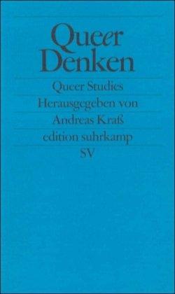 Queer denken: Gegen die Ordnung der Sexualität (Queer Studies) (edition suhrkamp)