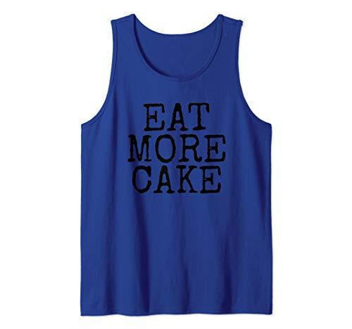 Cake Lover T-Shirt Eat More Cake Tank Top]()