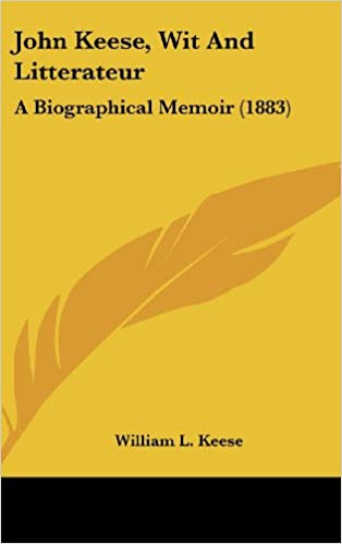 Read John Keese, Wit and Litterateur: A Biographical Memoir (1883) PDF, azw (Kindle)