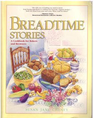 Breadtime Stories: A Cookbook for Bakers and Browsers