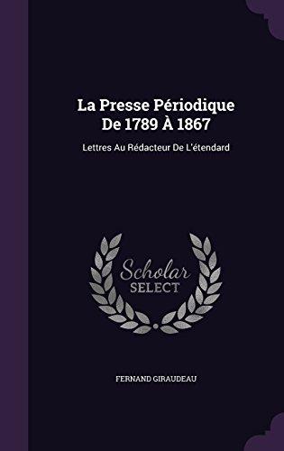 La Presse Periodique de 1789 a 1867: Lettres Au Redacteur de L'Etendard