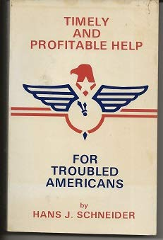 Timely and Profitable Help for Troubled Americans Hans J. Schneider