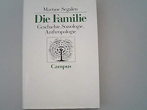 Die Familie. Geschichte Soziologie Anthropologie