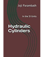 Hydraulic Cylinders: In the SI Units