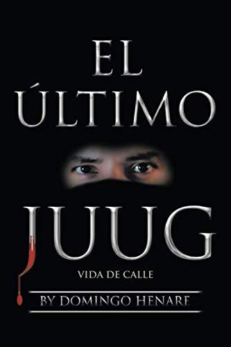 El Último Juug: Vida de calle (Spanish Edition)