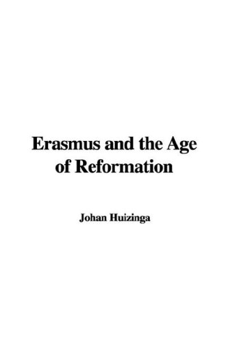 Erasmus and the Age of Reformation PDF