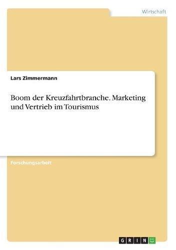 Download Boom Der Kreuzfahrtbranche. Marketing Und Vertrieb Im Tourismus (German Edition) PDF