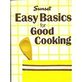 Easy Basics for Good Cooking, Sunset Publishing Staff, 0376020938