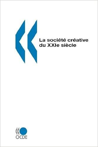En ligne téléchargement La société créative du XXIème siècle pdf