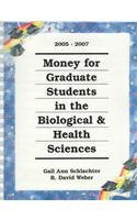 Money for Graduate Students in the Biological & Health Sciences, 2005-2007 (Money for Graduate Students in the Biological Sciences)