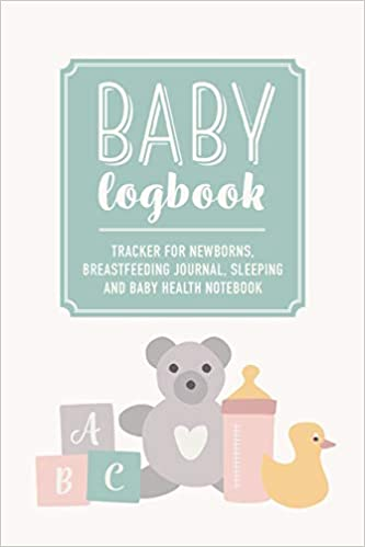 Baby Logbook: Teddy Bear Tracker for Newborns, Breastfeeding ...