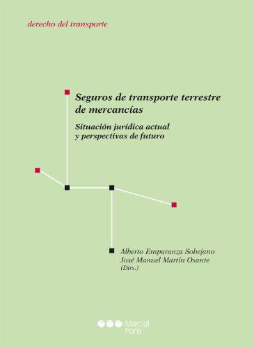 Descargar Libro Seguros De Transporte Terrestre De Mercancías Alberto Emparanza Sobejano