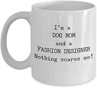 Amazon Com Funny Fashion Designer Coffee Mug Best Christmas Gift For Fashion Designers Unique Cool Cute Humor Sarcasm Designers Gift Idea For Stylists Dog Mom Novelty 11oz White Ceramic