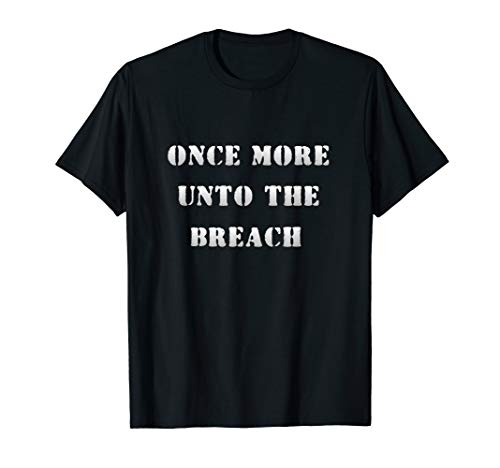 Once More Unto The Breach Henry V Shakespeare T-Shirt
