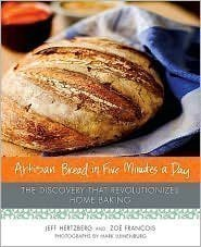 Artisan Bread in Five Minutes a Day 1st (first) edition Text Only (Healthy Artisan Bread In Five Minutes A Day)