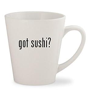 got sushi? - White 12oz Ceramic Latte Mug Cup
