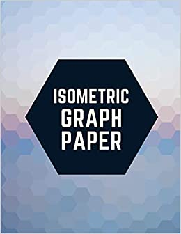 isometric graph paper draw your own 3d sculpture or landscaping