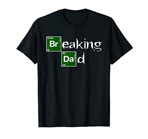 (Breaking Dad T-shirt Papa grandpa - Funny Father's day)