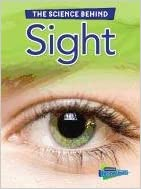 Sight (Raintree Perspectives: The Science Behind)