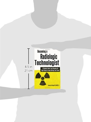 Amazon becoming a radiologic technologist a students guide amazon becoming a radiologic technologist a students guide from choosing the right school to jump starting your career 9781478170440 jeremy fandeluxe Image collections