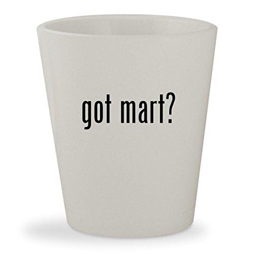 got mart? - White Ceramic 1.5oz Shot Glass (Stein Chairs Mart)