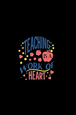 Teaching Is A Work Of Heart Journal Of Funny Things My