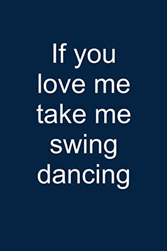 Take me swing dancing: Notebook for Swing