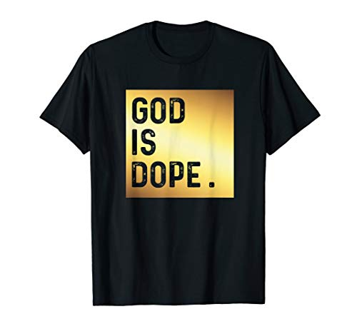 God is Dope Tshirt GOLD Funny Christian Faith Believer Gift ()