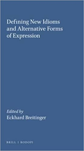 Book Defining New Idioms And Alternative Forms Of Expression.(Cross/Cultures 23) (Asnel Papers)