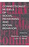 Connectionist Models of Social Reasoning and Social Behavior, , 080582216X