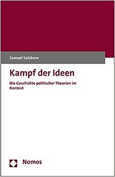 Kampf Der Ideen: Die Geschichte Politischer Theorien Im Kontext