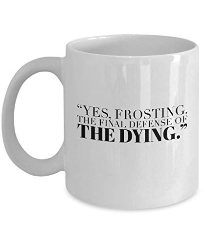 Science Fiction Movie Coffee Mug - Yes Frosting The Final Defense Of The Dying - Adventure Film Series Actor Actress Novel Trilogy Fan Fandom 11 Oz -