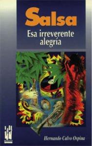 Descargar Libro Salsa.: Esa Irreverente Alegría Hernando Calvo Ospina
