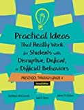 Practical Ideas That Really Work for Students with Disruptive, Defiant, or Difficult Behaviors 9780890798935