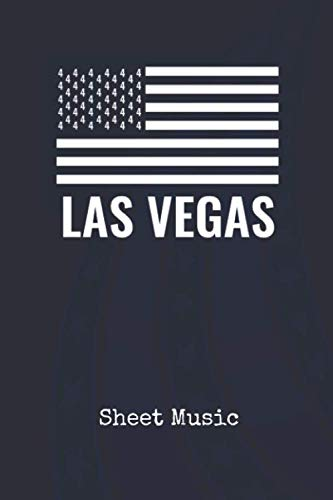 Sheet Music: Las Vegas Navada United States of America | Blank Writing Journal | Patriotic Stars & Stripes Red White & Blue Cover | Daily Diaries for ... Taking | Write about your Life & Interests