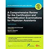 A Comprehensive Review for the Certification and Recertification Examinations for Physician Assistants: In Collaboration with AAPA and PAEA 4th (forth) edition