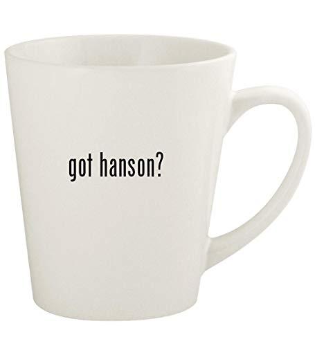 got hanson? - 12oz Ceramic Latte Coffee Mug Cup, White