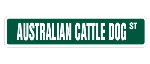 AUSTRALIAN CATTLE DOG Street Sign dog lover great gift